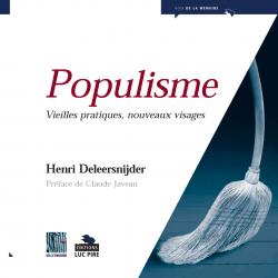 Populisme. Vieilles pratiques, nouveaux visages