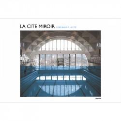 La Cité Miroir – Des bains...